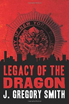 Legacy of the Dragon (A Paul Chang Mystery Book 2) by [Smith, J. Gregory]