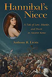 Hannibal's Niece: A Tale of Love, Murder, and Deceit in Ancient Rome