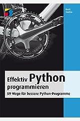 Effektiv Python programmieren: 59 Wege für bessere Python-Programme Perfect Paperback