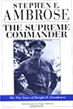 The Supreme Commander: The War Years of Dwight D.Eisenhower