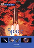 Guide to Space, Peter Bond and Dorling Kindersley Publishing Staff, 0756622301