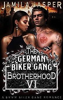 The German Biker Gang Brotherhood: A BWWM Biker Gang Romance (The BWWM Romance Brotherhoods Book 6) by [Jasper, Jamila]