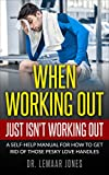 A self-help guide for how to kick the working out and jump start the weight loss!