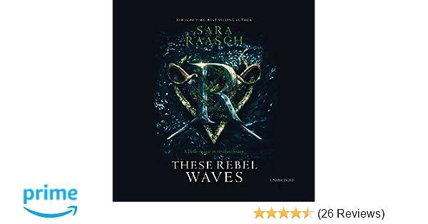 Amazon.com: These Rebel Waves: The Stream Raiders Series, book 1 (9781538551998): Sara Raasch: Books