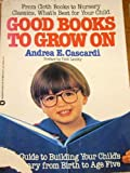 Good Books to Grow On, Andrea E. Cascardi, 044638173X