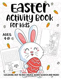 Easter Activity Book For Kids Ages 4-8: A Fun Kid Workbook Game For Learning, Happy Easter Day Coloring, Dot to Dot...