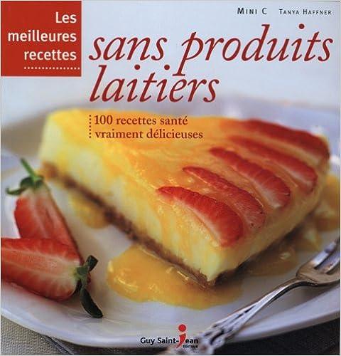 En ligne téléchargement Les meilleurs recettes sans produits laitiers pdf ebook