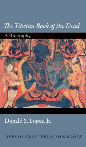 Golden Gate Princeton - The Tibetan Book of the Dead: A Biography (Lives of Great Religious Books 5)