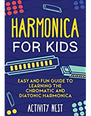 Harmonica for Kids: Easy and Fun Guide to Learning the Chromatic and Diatonic Harmonica