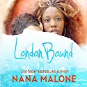 London Bound: Chase Brothers, Book 1 Audiobook by Nana Malone Narrated by Graham Halstead, Kitty Bang