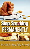 Stop Smoking Permanently: How to Help for Stopping Smoking Permanently