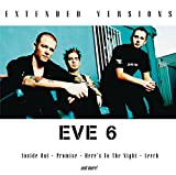 Eve 6: Extended Versions
