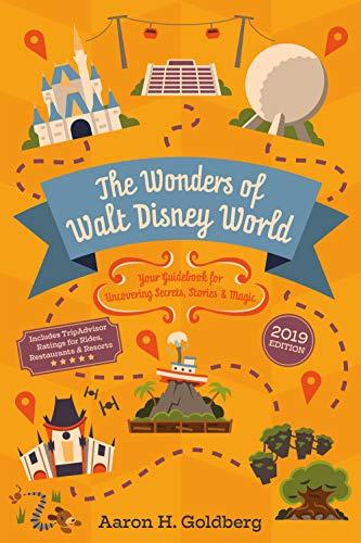 Walt Disney World - The Wonders of Walt Disney World: Your Guidebook for Uncovering Secrets, Stories & Magic