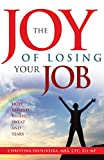The JOY of Losing Your Job: Hope Beyond Blood, Sweat and Tears