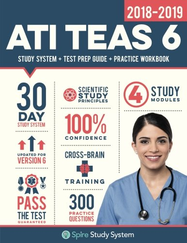 ATI TEAS 6 Study Guide 2018-2019: Spire Study System & ATI TEAS VI Test Prep Guide with ATI TEAS Version 6 Practice Test Review Questions for the Test ... Academic Skills, 6th Edition (Sixth Edition) cover