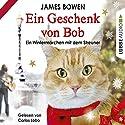 Ein Geschenk von Bob: Ein Wintermärchen mit dem Streuner Hörbuch von James Bowen Gesprochen von: Carlos Lobo