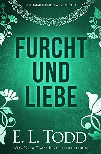 Furcht und Liebe (Für Immer und Ewig 4) (German Edition)