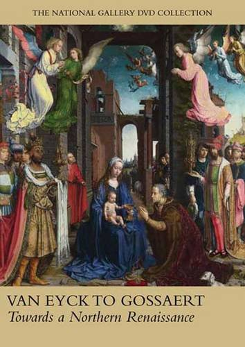 Van Eyck to Gossaert: Towards a Northern Renaissance (National Gallery London) pdf epub