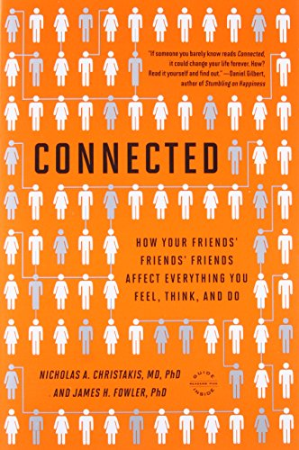 Cover of Connected: The Surprising Power of Our Social Networks and How They Shape Our Lives -- How Your Friends' Friends' Friends Affect Everything You Feel, Think, and Do