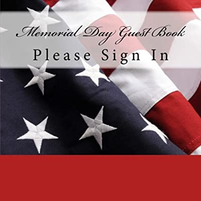 Memorial Day Guest Book: Please Sign In