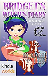 Magic and Mayhem: Bridget's Witch's Diary (Kindle Worlds Novella) (Witches of Mane Street Book 2)