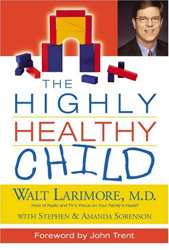 Read Online The Highly Healthy Child (HIGHLY HEALTHY SERIES) pdf