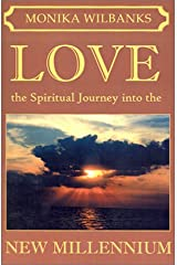 Love - The Spiritual Journey into the New Millennium Paperback