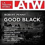 Good Black   Robert Penny