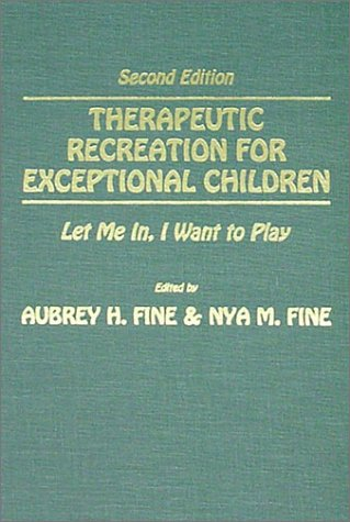 Therapeutic Recreation for Exceptional Children: Let Me In, I Want to Play