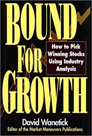 Bound For Growth How To Pick Winning Stocks Using Industry Analysis