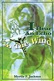I Hear an Echo in the Wind, Myrtle Jackson, 0595225705