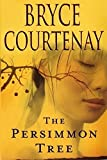 The Persimmon Tree by Bryce Courtenay (2009-07-30)