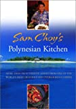 img - for Sam Choy's Polynesian Kitchen: More Than 150 Authentic Dishes from One of the World's Most Delicious and Overlooked Cuisines book / textbook / text book