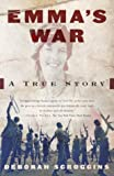: Emma's War: A True Story