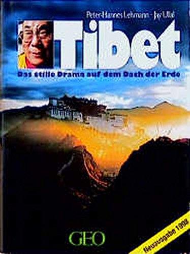 Tibet: Das stille Drama auf dem Dach der Erde (Bücher von GEO)