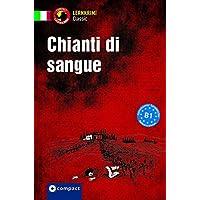 Chianti di Sangue: Lernkrimi Italienisch. Grundwortschatz - Niveau B1 (Lernkrimi Classic)