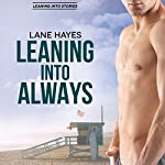 Leaning Into Always: Leaning Into Series, Book 2 | Lane Hayes