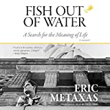 Fish Out of Water: A Search for the Meaning of