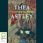 It's Raining in Mango | Thea Astley