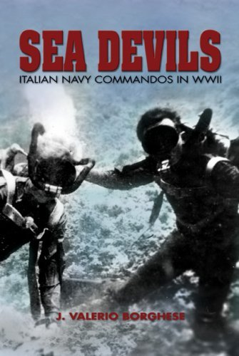 Sea Devils: Italian Navy Commandos in World War II (Classics of Naval Literature) by J. Valerio Borghese (2009-03-01)