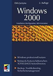 Windows 2000.Installation, Konfiguration, Administration