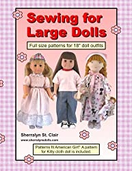 Sewing for Large Dolls: Full sized patterns for 18 inch doll outfits by Sherralyn St. Clair (2013-08-21)