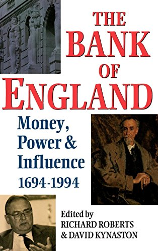 The Bank of England: Money, Power and Influence 1694-1994 by Oxford University Press