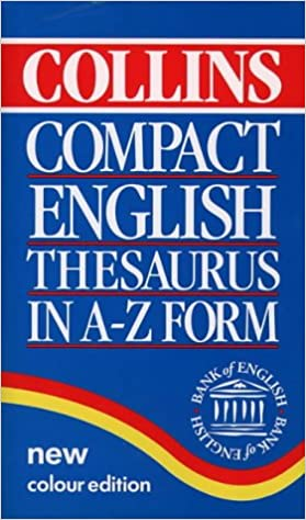 Collins Compact English Thesaurus in A-Z Form: Amazon co uk