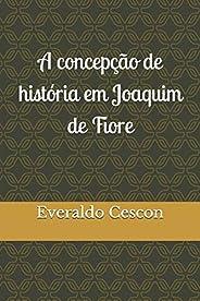 A concepção de história em Joaquim de Fiore