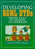 Developing SGML DTDs: From Text to Model to Markup