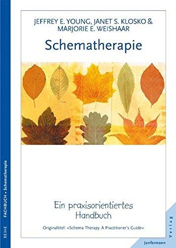 Schematherapie: Ein praxisorientiertes Handbuch