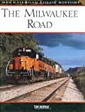 The Milwaukee Road, Tom Murray, 0760320721