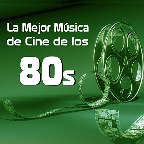 La Mejor Música de Cine de los 80s