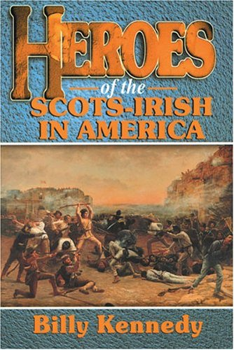 Read Online Heroes of the Scots-Irish in America ebook